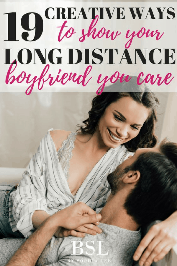 creative ways to show your long distance boyfriend you care