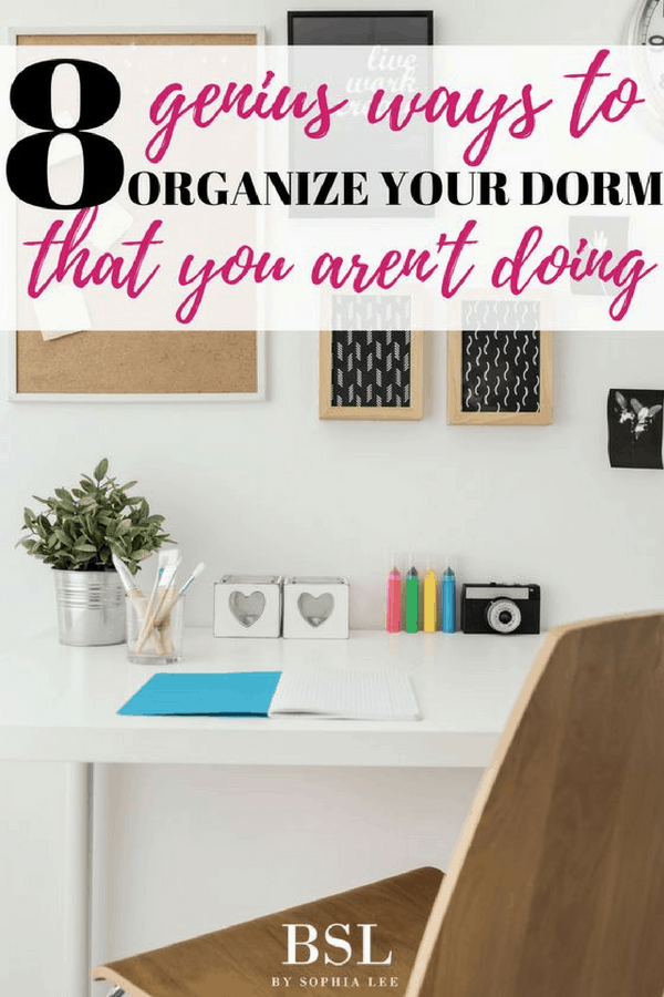 genius ways to organize your dorm that you aren't doing