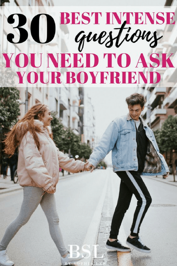 intense questions to ask your boyfriend