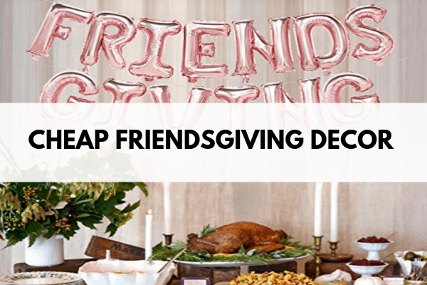 cheap friendsgiving decor