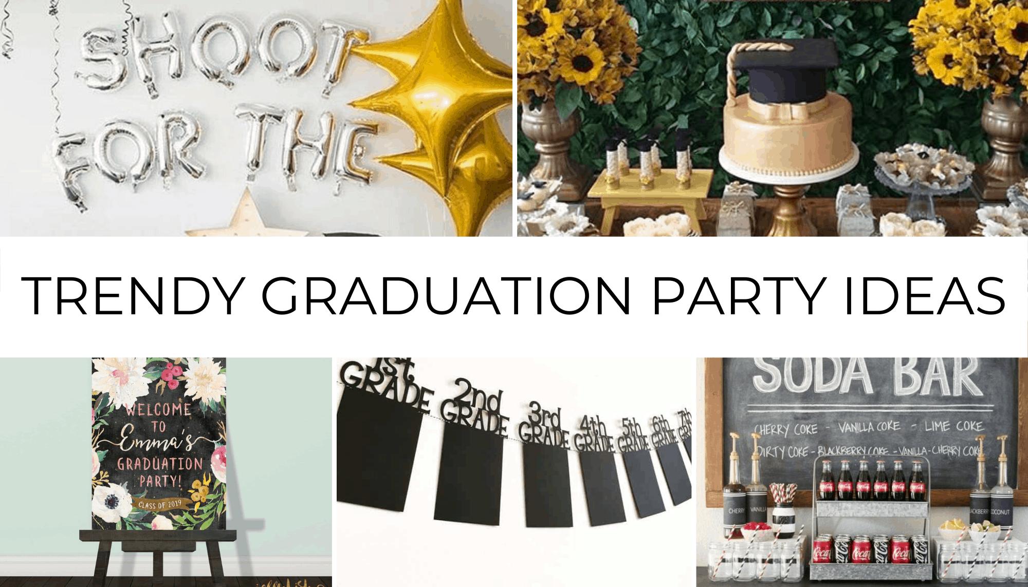 Trendy Graduation Party Ideas