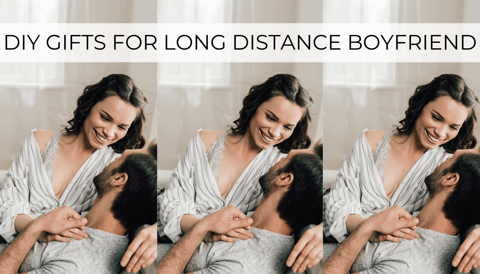 19 Diy Gifts For Long Distance Boyfriend That Show You Care By Sophia Lee