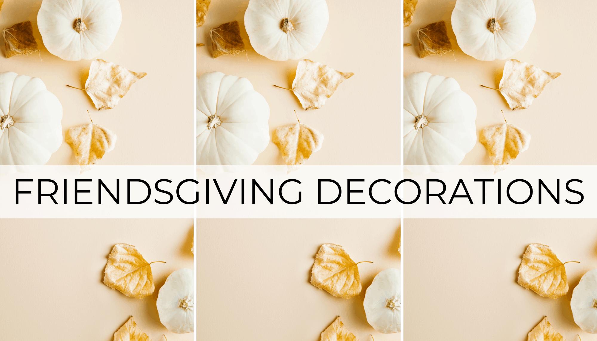 friendsgiving decorations