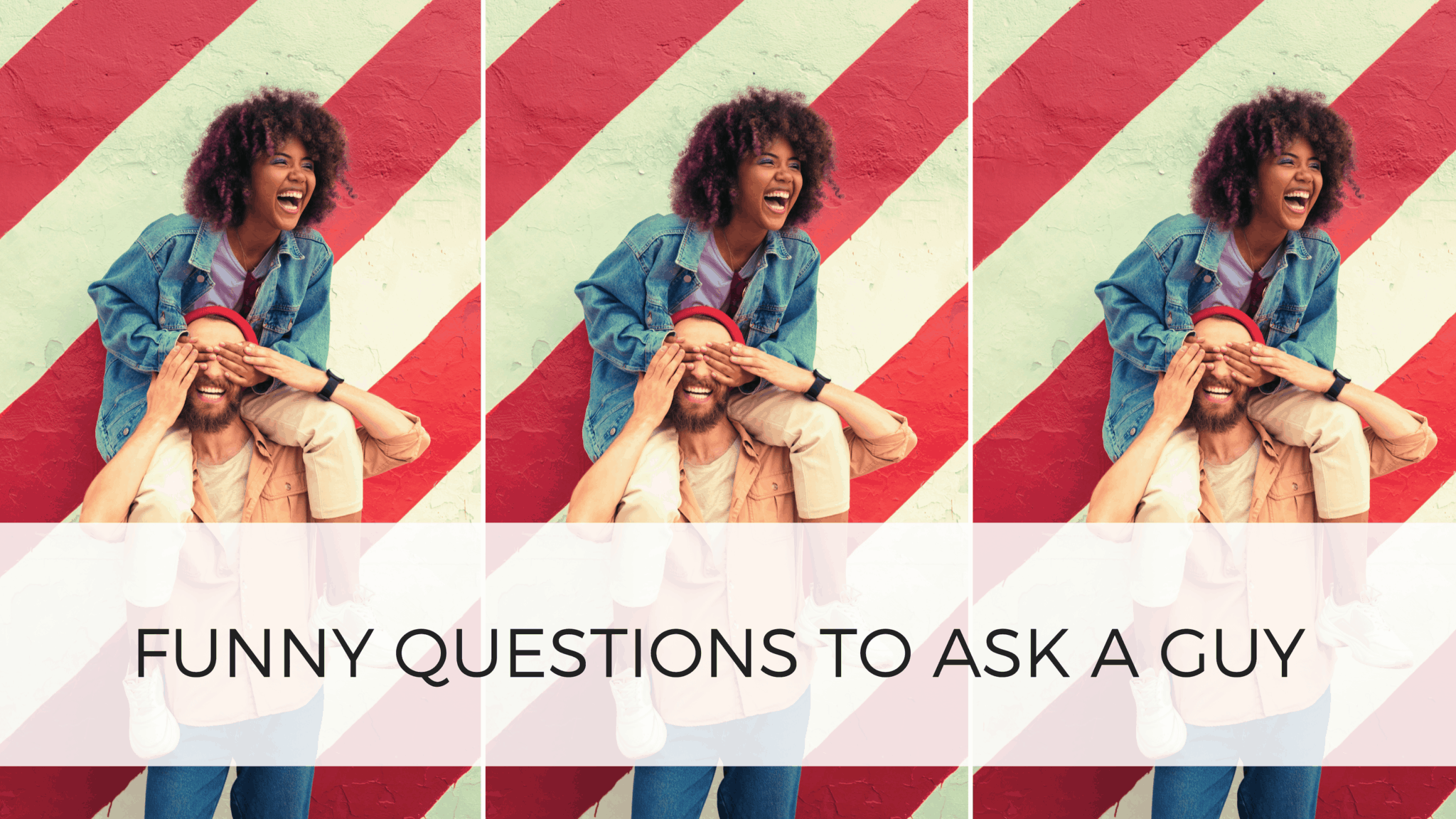 100 Funny Questions To Ask A Guy - By Sophia Lee