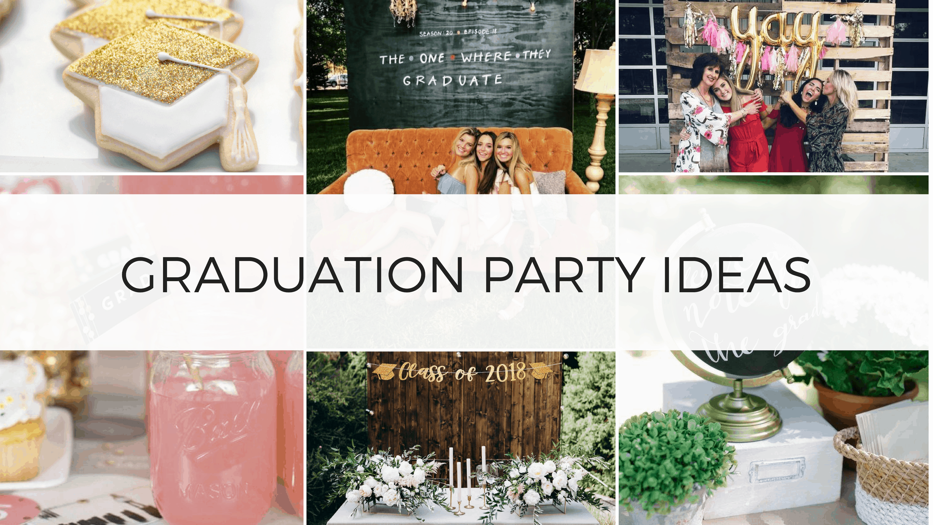 16174dc591c 52 Best Graduation Party Ideas Guaranteed To Impress - By Sophia Lee